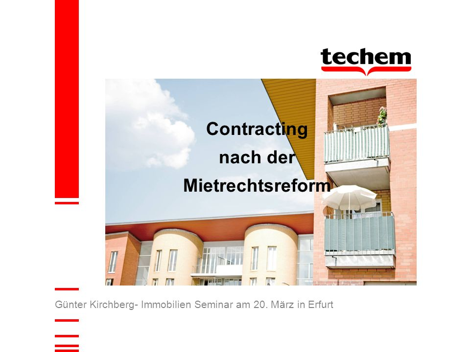 Günter Kirchberg- Immobilien Seminar am 20. März in Erfurt Contracting nach der Mietrechtsreform