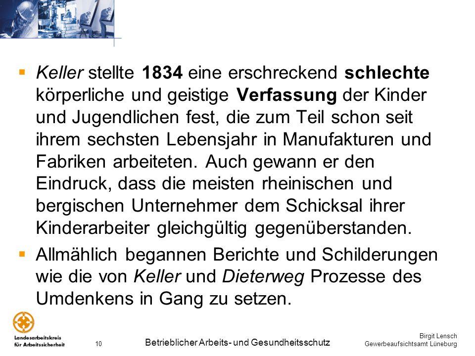 Birgit Lensch Gewerbeaufsichtsamt Lüneburg Betrieblicher Arbeits- und Gesundheitsschutz 10 Keller stellte 1834 eine erschreckend schlechte körperliche
