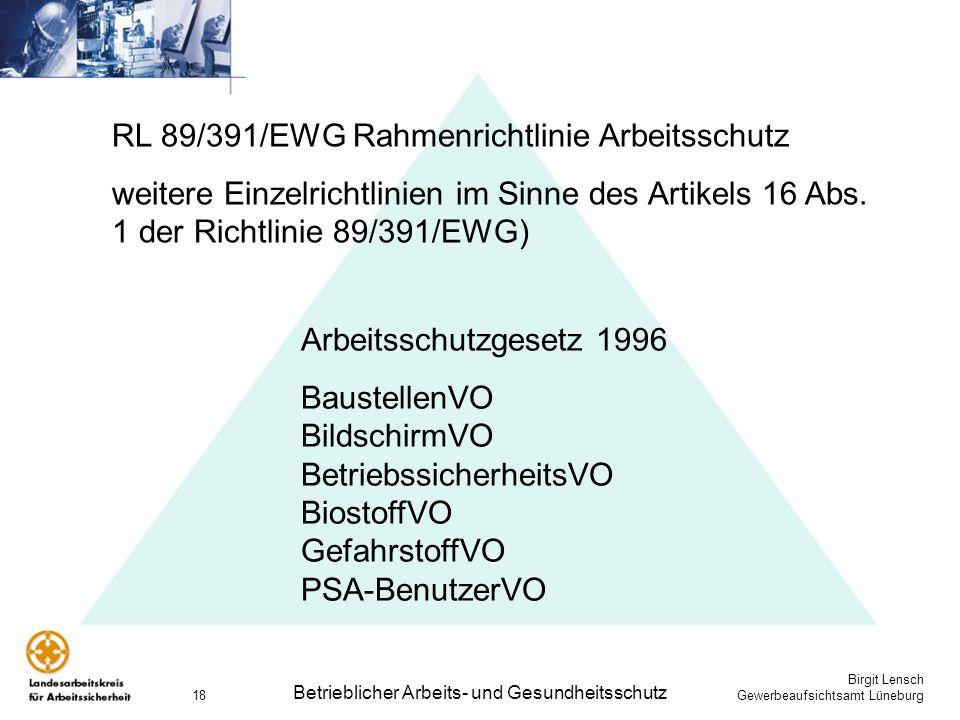 Birgit Lensch Gewerbeaufsichtsamt Lüneburg Betrieblicher Arbeits- und Gesundheitsschutz 18 RL 89/391/EWG Rahmenrichtlinie Arbeitsschutz weitere Einzel