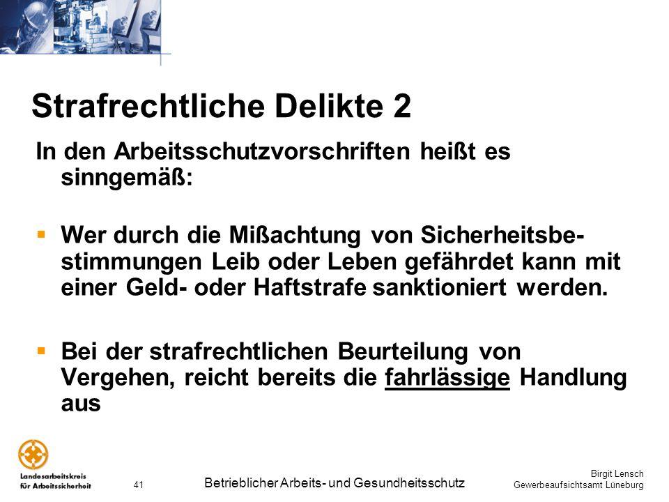 Birgit Lensch Gewerbeaufsichtsamt Lüneburg Betrieblicher Arbeits- und Gesundheitsschutz 41 Strafrechtliche Delikte 2 In den Arbeitsschutzvorschriften
