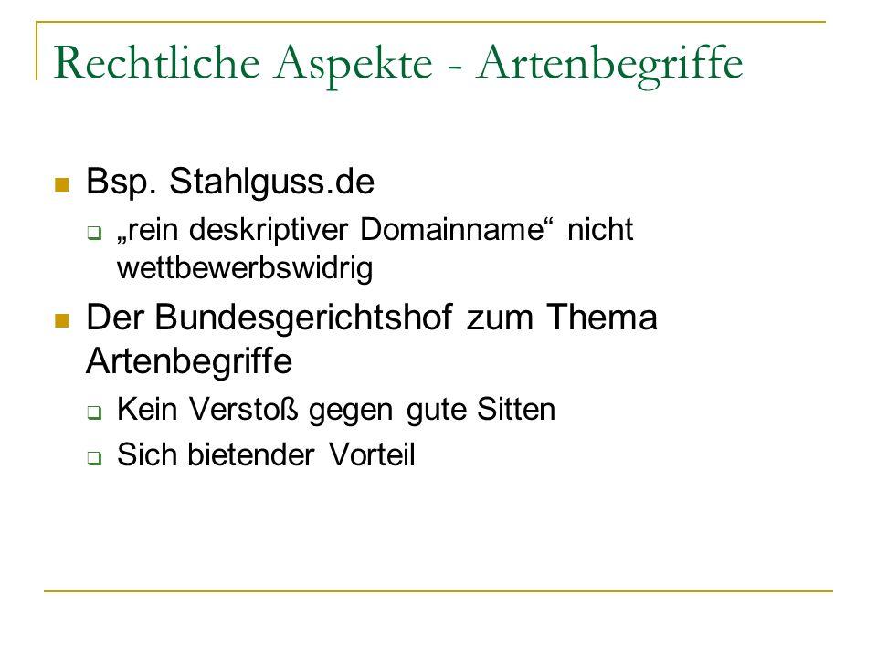 Rechtliche Aspekte - Artenbegriffe Bsp. Stahlguss.de rein deskriptiver Domainname nicht wettbewerbswidrig Der Bundesgerichtshof zum Thema Artenbegriff