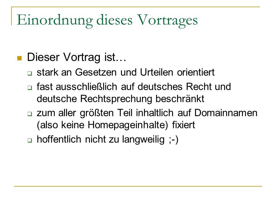 Einordnung dieses Vortrages Dieser Vortrag ist… stark an Gesetzen und Urteilen orientiert fast ausschließlich auf deutsches Recht und deutsche Rechtsp