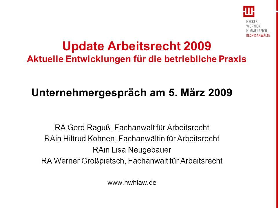 2 Aktuelles Arbeitsrecht RAin Hiltrud Kohnen, Fachanwältin für Arbeitsrecht www.hwhlaw.de