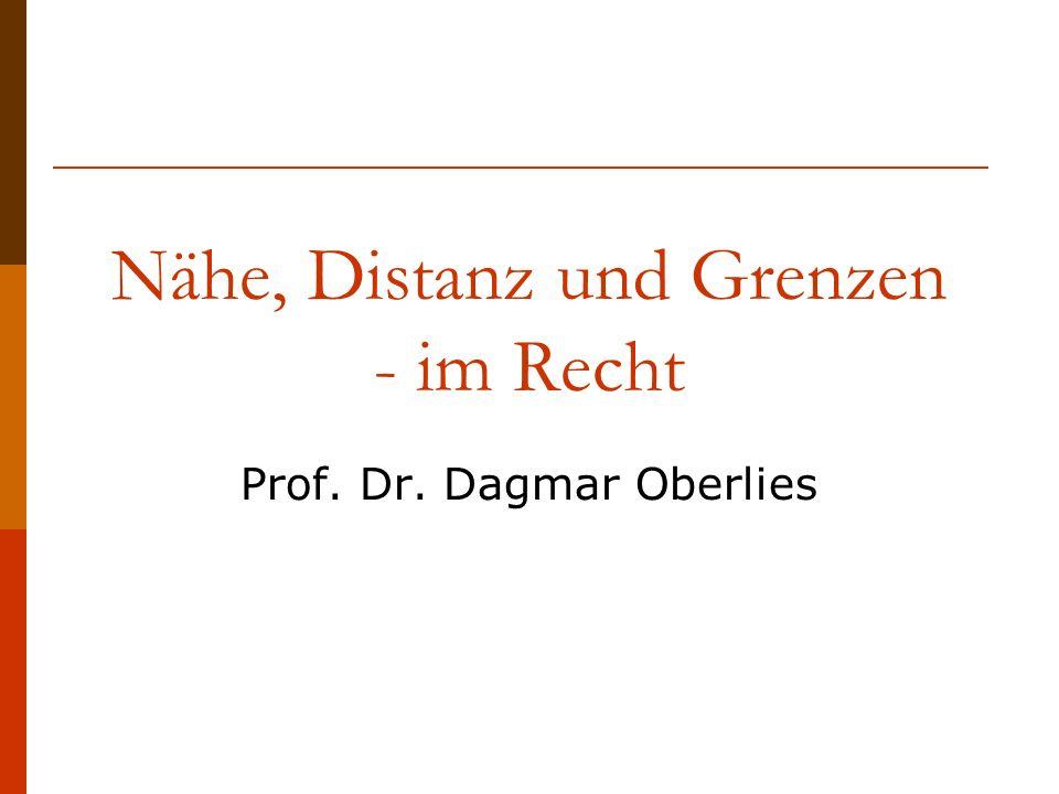 Nähe, Distanz und Grenzen - im Recht Prof. Dr. Dagmar Oberlies