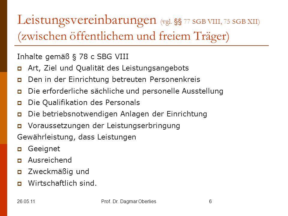 26.05.11Prof. Dr. Dagmar Oberlies6 Leistungsvereinbarungen (vgl.