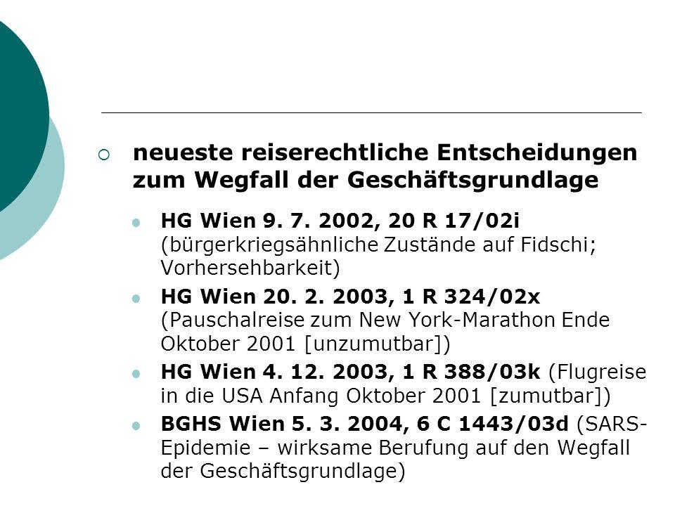 neueste reiserechtliche Entscheidungen zum Wegfall der Geschäftsgrundlage HG Wien 9. 7. 2002, 20 R 17/02i (bürgerkriegsähnliche Zustände auf Fidschi;