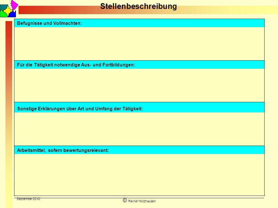 September 2010 © Reiner Holzhausen Stellenbeschreibung Befugnisse und Vollmachten: Für die Tätigkeit notwendige Aus- und Fortbildungen: Sonstige Erklä