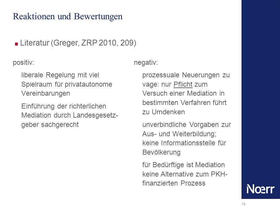 18 Reaktionen und Bewertungen positiv: liberale Regelung mit viel Spielraum für privatautonome Vereinbarungen Einführung der richterlichen Mediation d