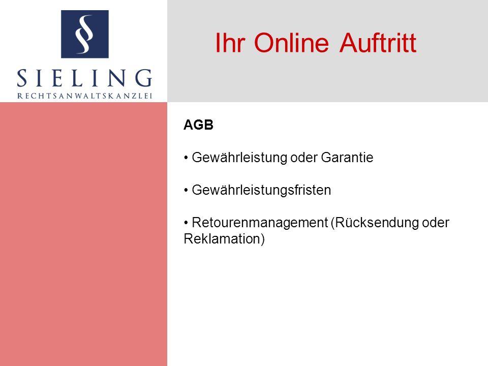 Ihr Online Auftritt AGB Gewährleistung oder Garantie Gewährleistungsfristen Retourenmanagement (Rücksendung oder Reklamation)