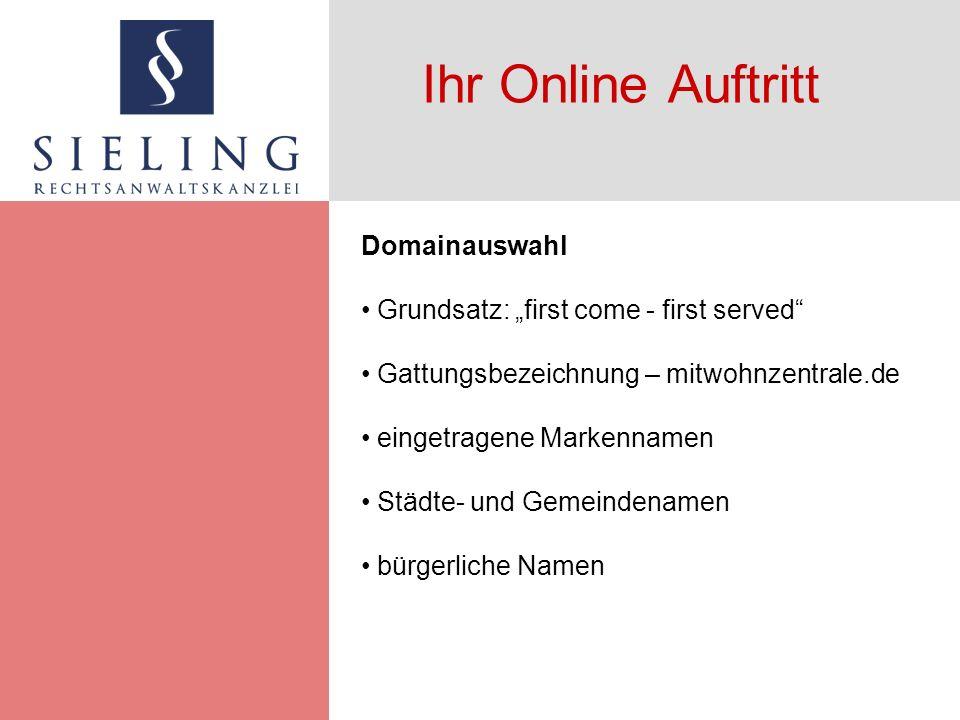 Ihr Online Auftritt Domainauswahl Grundsatz: first come - first served Gattungsbezeichnung – mitwohnzentrale.de eingetragene Markennamen Städte- und Gemeindenamen bürgerliche Namen