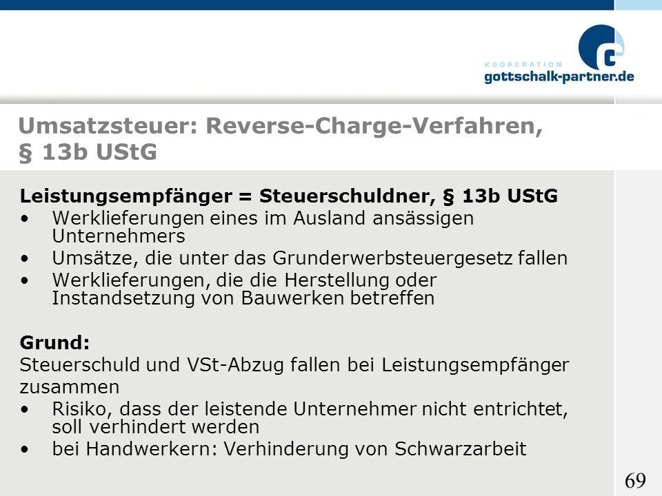 69 Umsatzsteuer: Reverse-Charge-Verfahren, § 13b UStG Leistungsempfänger = Steuerschuldner, § 13b UStG Werklieferungen eines im Ausland ansässigen Unt