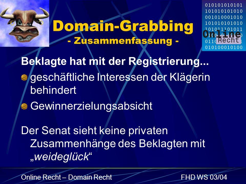 Online Recht – Domain RechtFHD WS 03/04 Domain-Grabbing - Zusammenfassung - Beklagte hat mit der Registrierung... geschäftliche Interessen der Klägeri