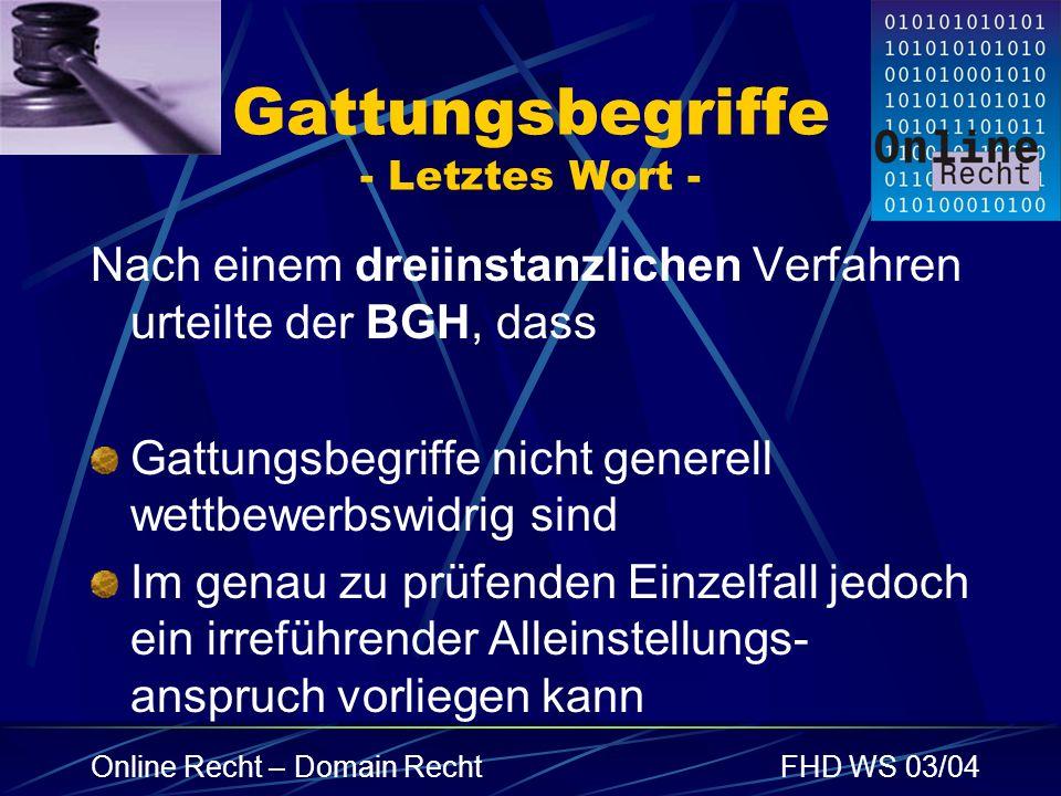 Online Recht – Domain RechtFHD WS 03/04 Gattungsbegriffe - Letztes Wort - Nach einem dreiinstanzlichen Verfahren urteilte der BGH, dass Gattungsbegrif