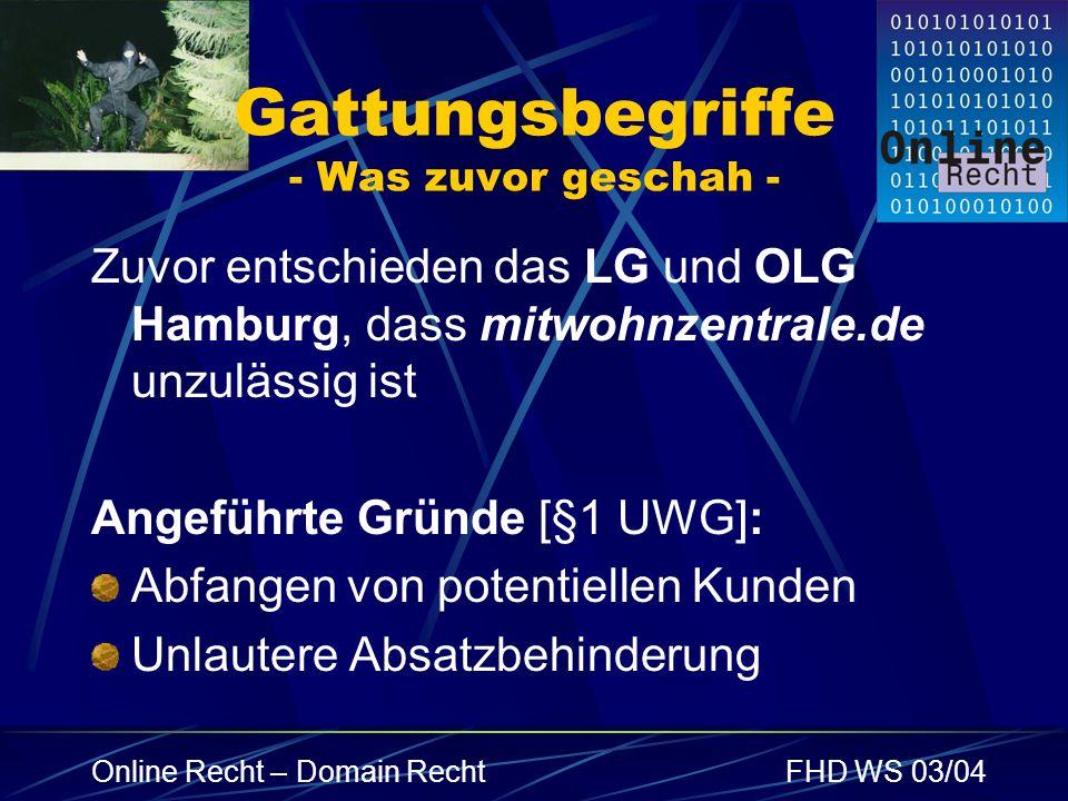 Online Recht – Domain RechtFHD WS 03/04 Gattungsbegriffe - Was zuvor geschah - Zuvor entschieden das LG und OLG Hamburg, dass mitwohnzentrale.de unzul