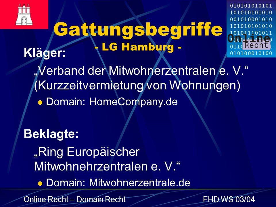 Online Recht – Domain RechtFHD WS 03/04 Gattungsbegriffe - LG Hamburg - Kläger: Verband der Mitwohnerzentralen e. V. (Kurzzeitvermietung von Wohnungen