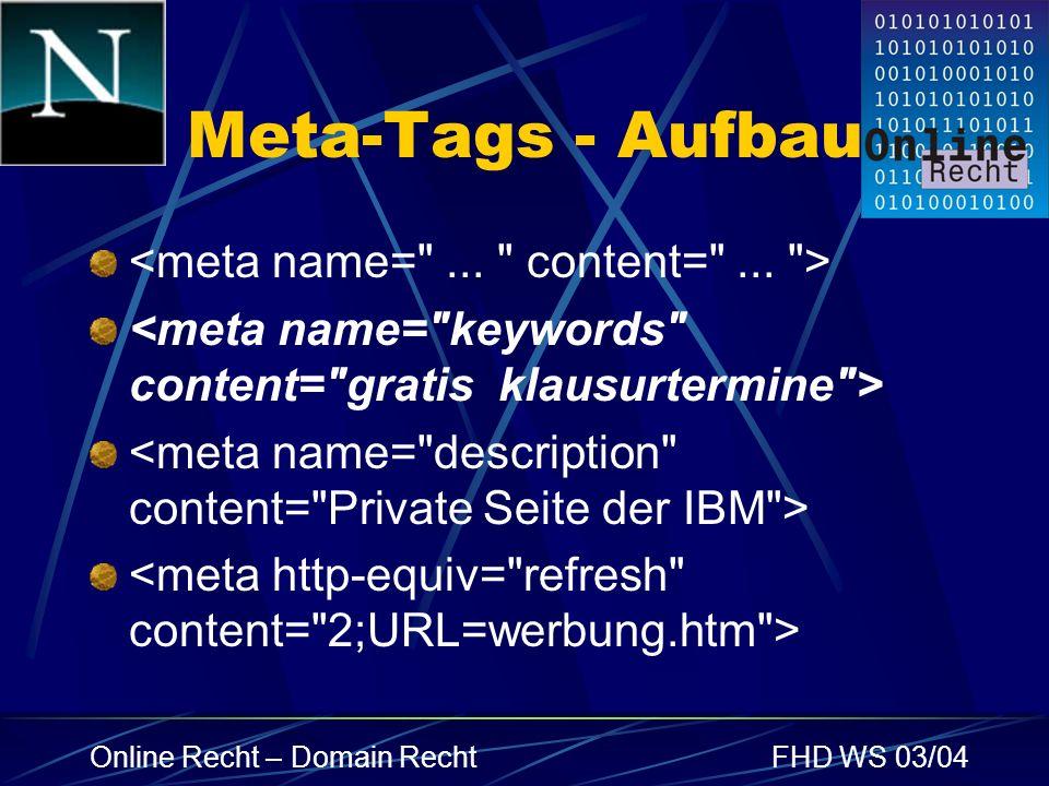 Online Recht – Domain RechtFHD WS 03/04 Meta-Tags - Aufbau
