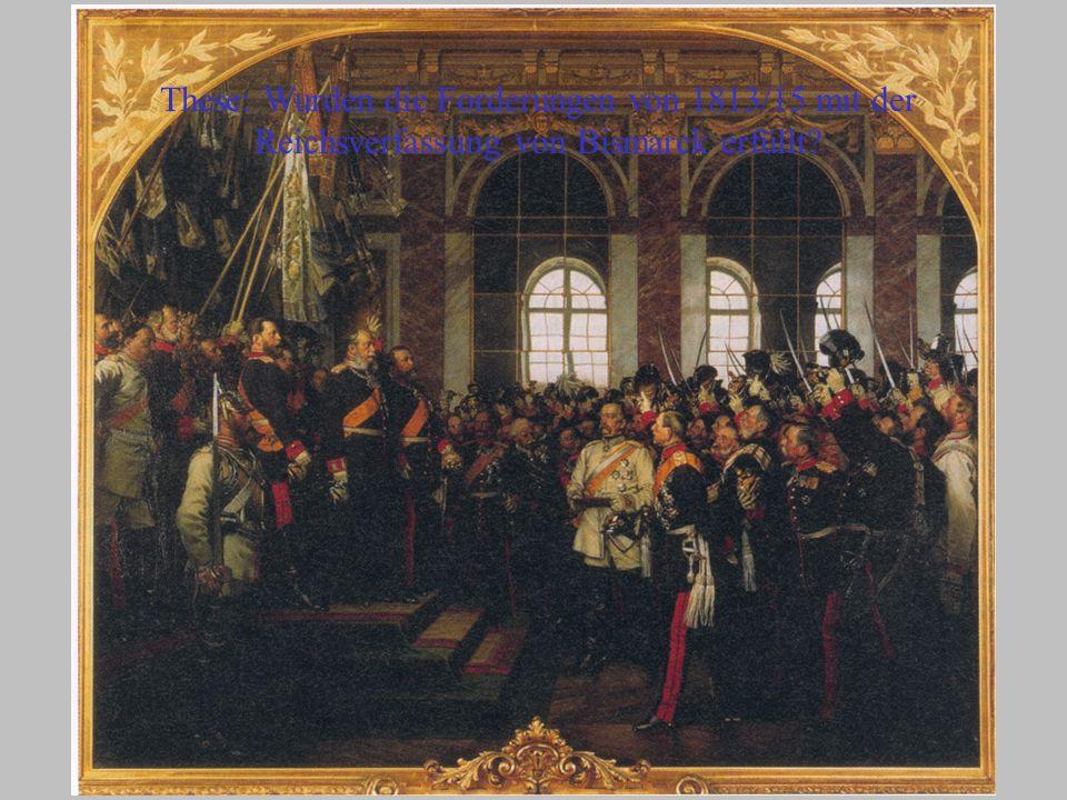 These: Wurden die Forderungen von 1813/15 mit der Reichsverfassung von Bismarck erfüllt?