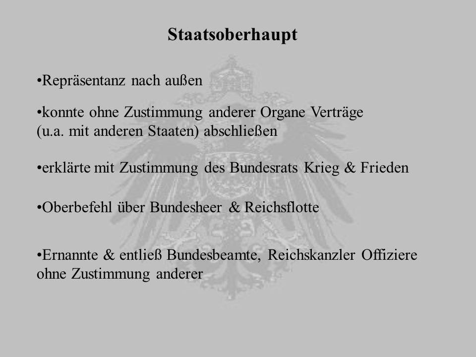 Reichskanzler Vorsitzender des Bundesrats leitete die gesamte Verwaltung des Reichs war höchster vom Kaiser ernannter Regierungsbeamter ernennt Staatssekretäre