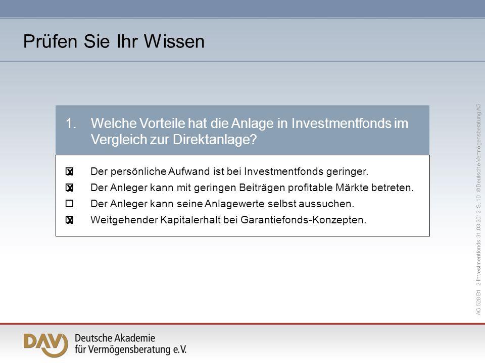 AG 528 B1 2 Investmentfonds 31.03.2012 S. 10 © Deutsche Vermögensberatung AG 1.Welche Vorteile hat die Anlage in Investmentfonds im Vergleich zur Dire