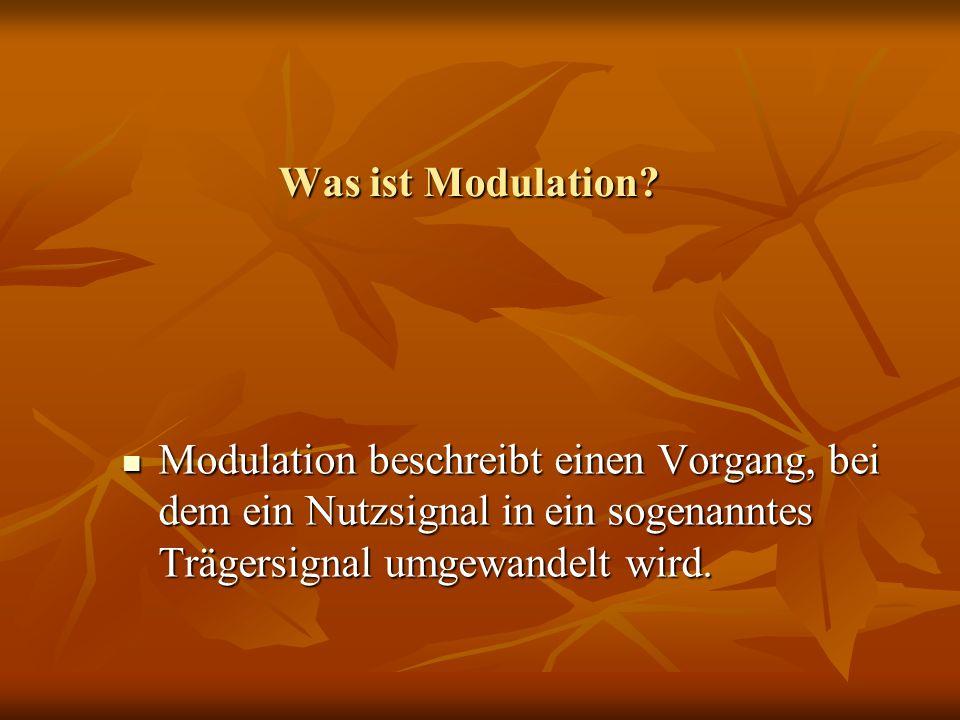 Was ist Modulation? Modulation beschreibt einen Vorgang, bei dem ein Nutzsignal in ein sogenanntes Trägersignal umgewandelt wird. Modulation beschreib