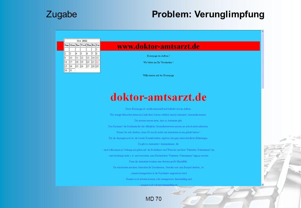MD 70 Zugabe Problem: Verunglimpfung