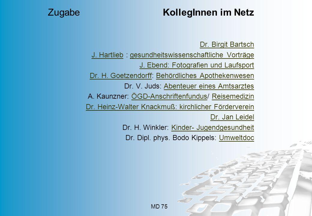 MD 75 Dr. Birgit Bartsch J. HartliebJ. Hartlieb : gesundheitswissenschaftliche Vorträgegesundheitswissenschaftliche Vorträge J. Ebend: Fotografien und