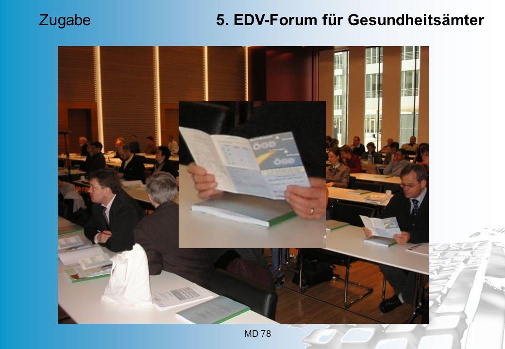 25. März 2014 Düsseldorf www.forum.oegd.de MD 78 Zugabe 5. EDV-Forum für Gesundheitsämter