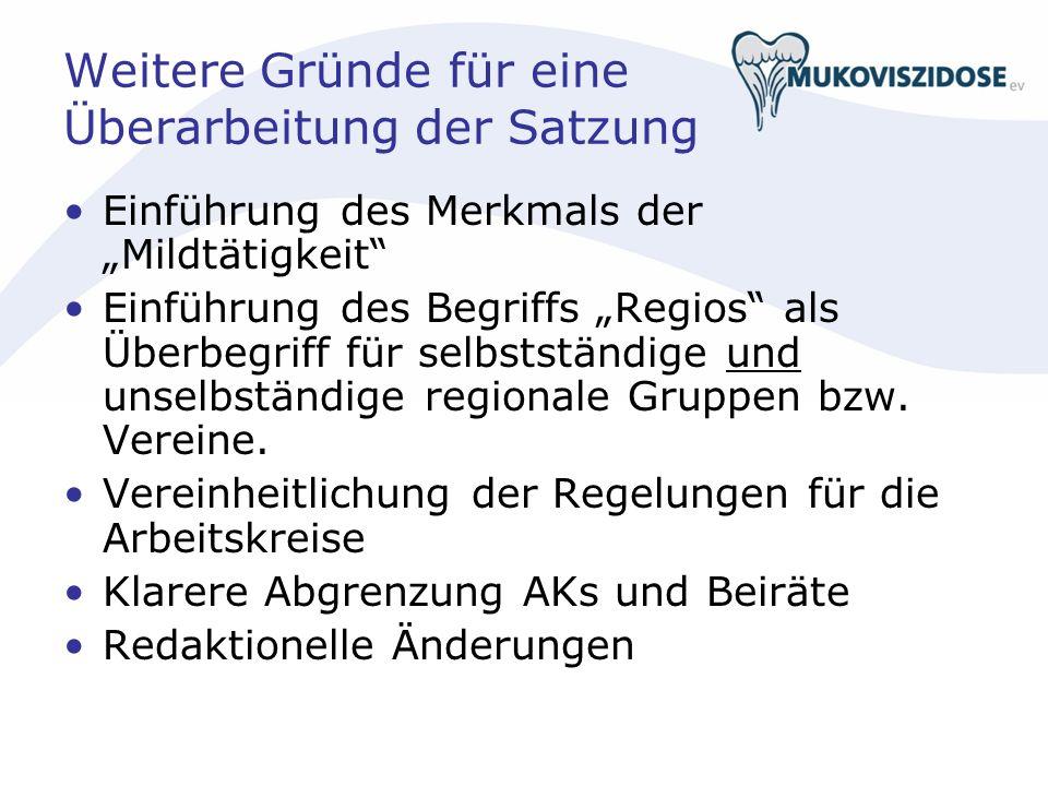 Der Weg zur neuen Satzung 12/2008: Grundsatzbeschluss des Vorstands zur Einsetzung einer Satzungskommission.