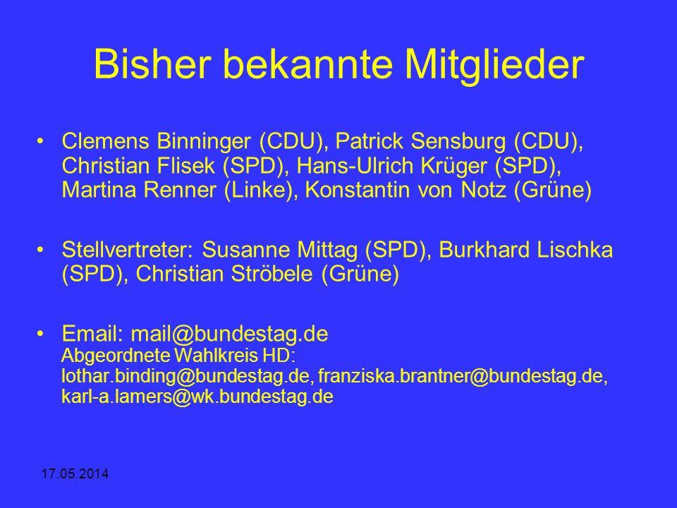 17.05.2014 Bisher bekannte Mitglieder Clemens Binninger (CDU), Patrick Sensburg (CDU), Christian Flisek (SPD), Hans-Ulrich Krüger (SPD), Martina Renne