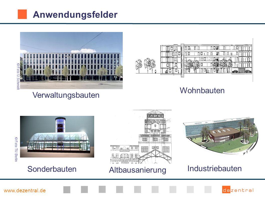 www.dezentral.de Anwendungsfelder Verwaltungsbauten Wohnbauten Industriebauten Altbausanierung Sonderbauten © Foto U.Schmidt © Foto TU Berlin