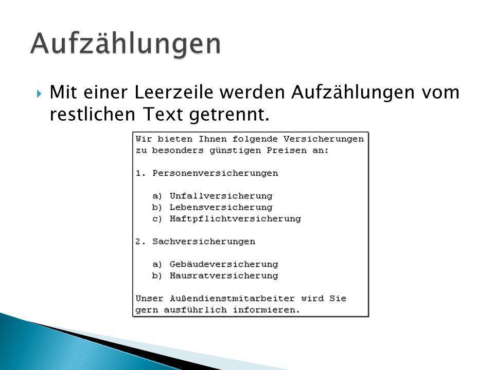 Mit einer Leerzeile werden Aufzählungen vom restlichen Text getrennt.