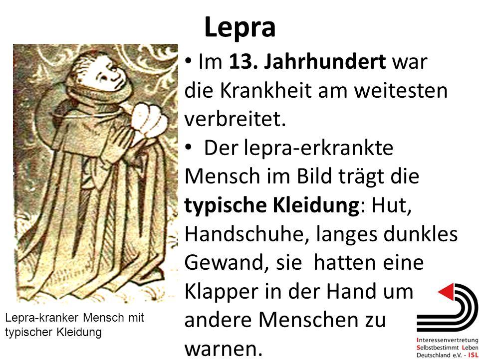 Lepra Im 13. Jahrhundert war die Krankheit am weitesten verbreitet. Der lepra-erkrankte Mensch im Bild trägt die typische Kleidung: Hut, Handschuhe, l