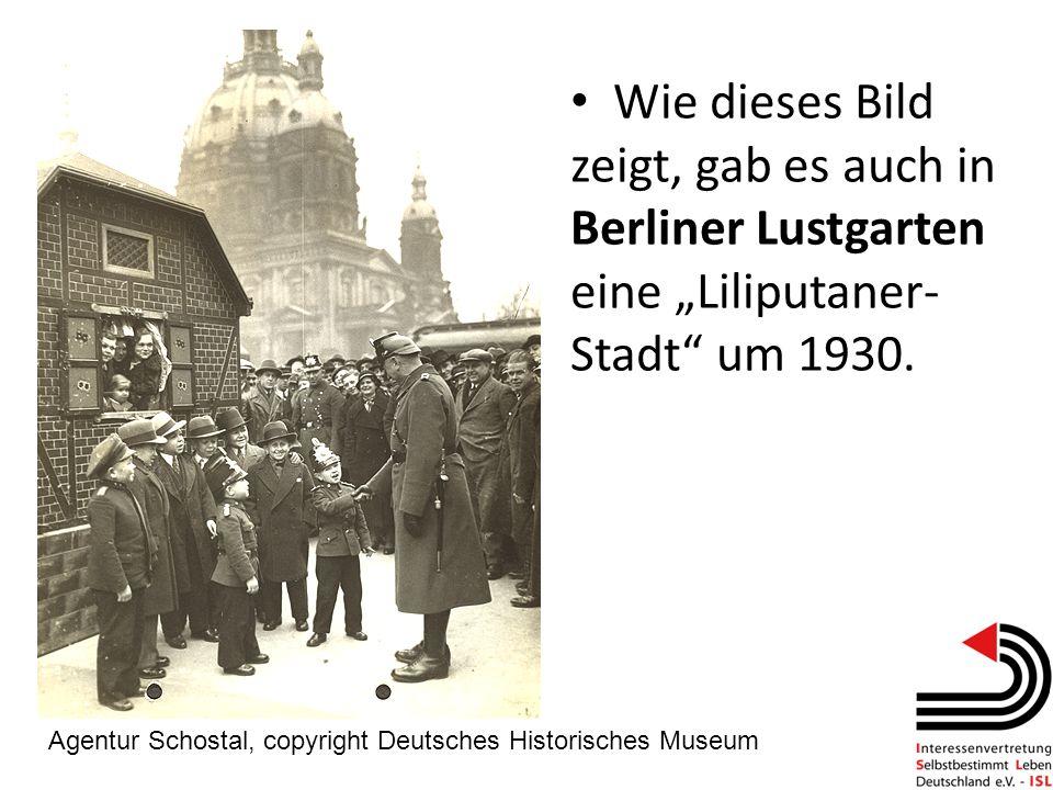 Wie dieses Bild zeigt, gab es auch in Berliner Lustgarten eine Liliputaner- Stadt um 1930. Agentur Schostal, copyright Deutsches Historisches Museum