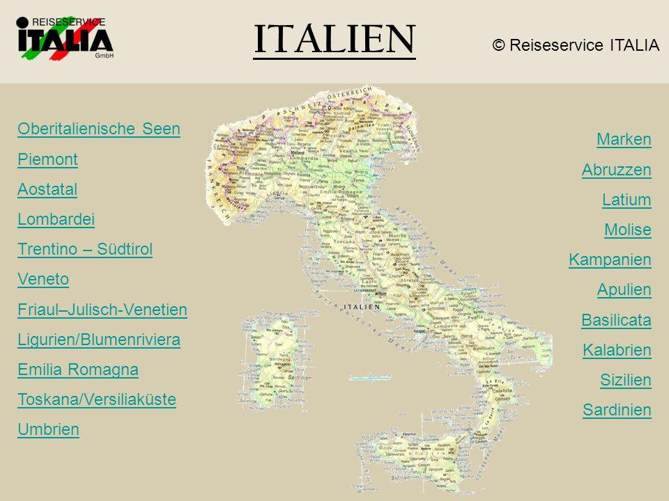 ITALIEN Oberitalienische Seen Piemont Aostatal Lombardei Trentino – Südtirol Veneto Friaul–Julisch-Venetien Ligurien/Blumenriviera Emilia Romagna Tosk