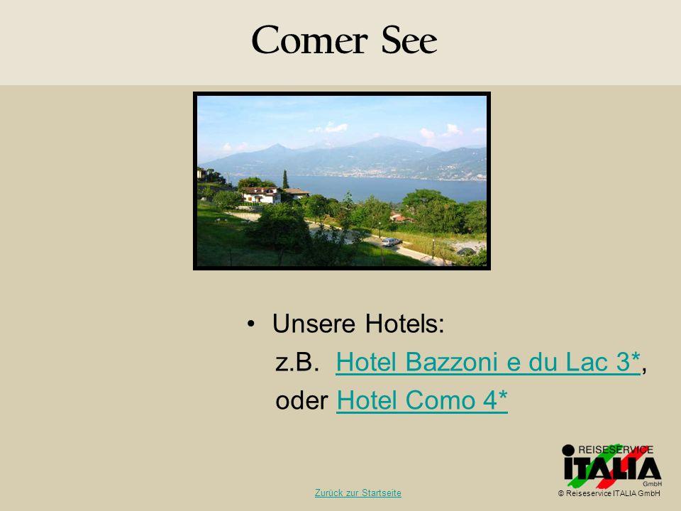 Comer See Unsere Hotels: z.B. Hotel Bazzoni e du Lac 3*,Hotel Bazzoni e du Lac 3* oder Hotel Como 4*Hotel Como 4* © Reiseservice ITALIA GmbH Zurück zu