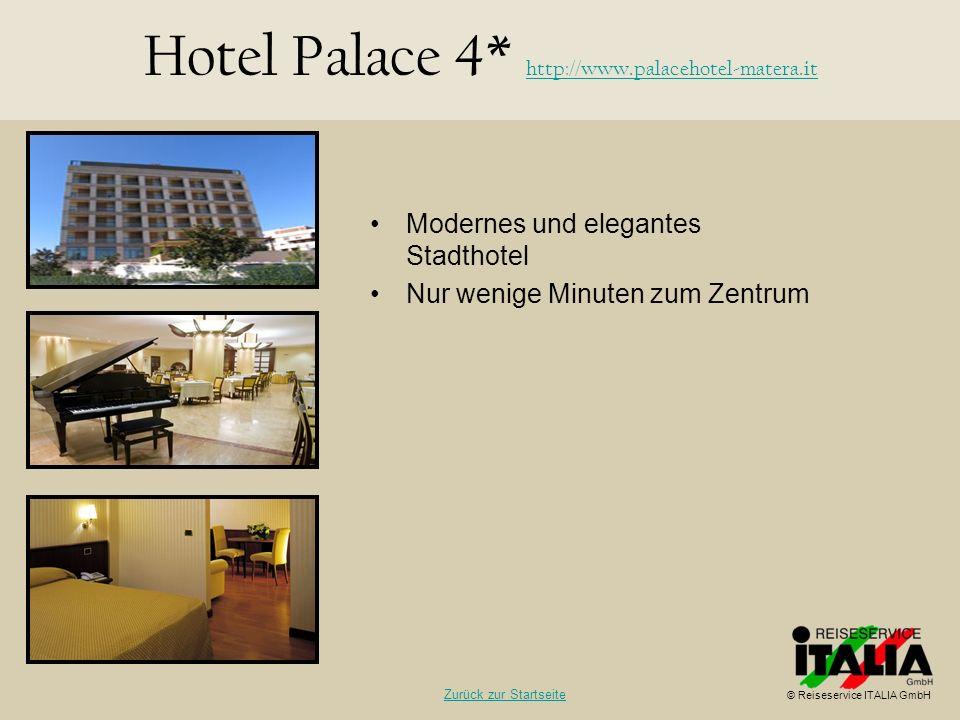 Modernes und elegantes Stadthotel Nur wenige Minuten zum Zentrum Hotel Palace 4* http://www.palacehotel-matera.it http://www.palacehotel-matera.it © R