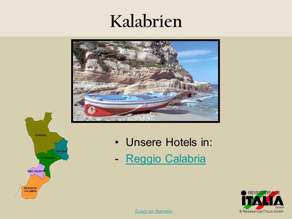 Kalabrien Unsere Hotels in: -Reggio CalabriaReggio Calabria © Reiseservice ITALIA GmbH Zurück zur Startseite