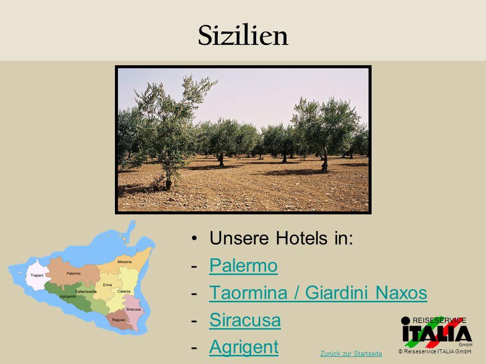 Sizilien Unsere Hotels in: -PalermoPalermo -Taormina / Giardini NaxosTaormina / Giardini Naxos -SiracusaSiracusa -AgrigentAgrigent © Reiseservice ITAL