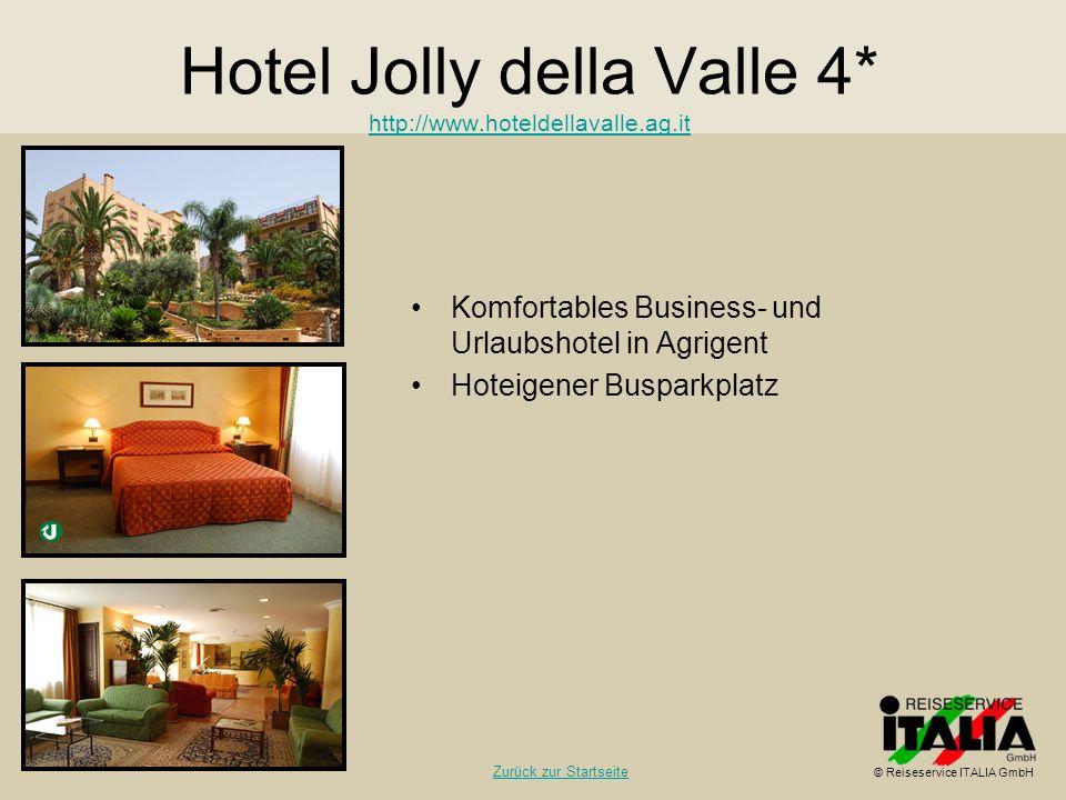 Hotel Jolly della Valle 4* http://www.hoteldellavalle.ag.it http://www.hoteldellavalle.ag.it Komfortables Business- und Urlaubshotel in Agrigent Hotei