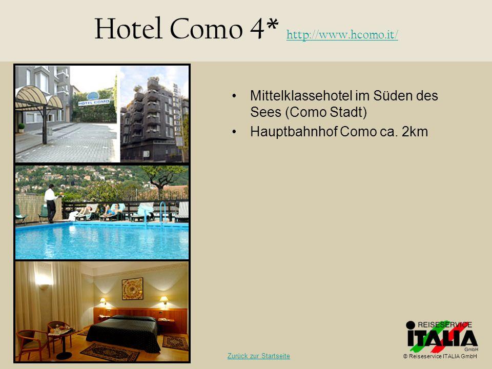 Mittelklassehotel im Süden des Sees (Como Stadt) Hauptbahnhof Como ca. 2km Hotel Como 4* http://www.hcomo.it/ http://www.hcomo.it/ © Reiseservice ITAL