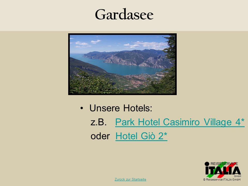 Unsere Hotels: z.B. Park Hotel Casimiro Village 4*Park Hotel Casimiro Village 4* oder Hotel Giò 2*Hotel Giò 2* Gardasee © Reiseservice ITALIA GmbH Zur