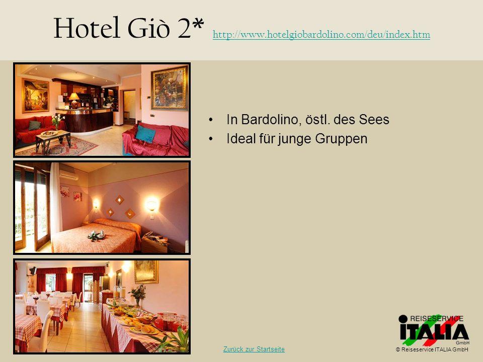 In Bardolino, östl. des Sees Ideal für junge Gruppen Hotel Giò 2* http://www.hotelgiobardolino.com/deu/index.htm http://www.hotelgiobardolino.com/deu/