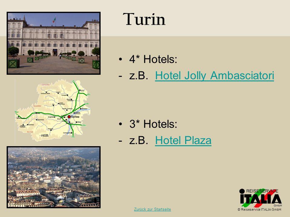 Turin 4* Hotels: -z.B. Hotel Jolly AmbasciatoriHotel Jolly Ambasciatori 3* Hotels: -z.B. Hotel PlazaHotel Plaza © Reiseservice ITALIA GmbH Zurück zur