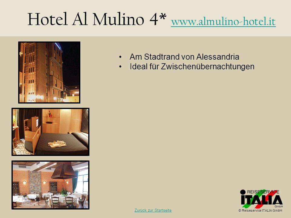 Hotel Al Mulino 4* www.almulino-hotel.it www.almulino-hotel.it Am Stadtrand von Alessandria Ideal für Zwischenübernachtungen © Reiseservice ITALIA Gmb