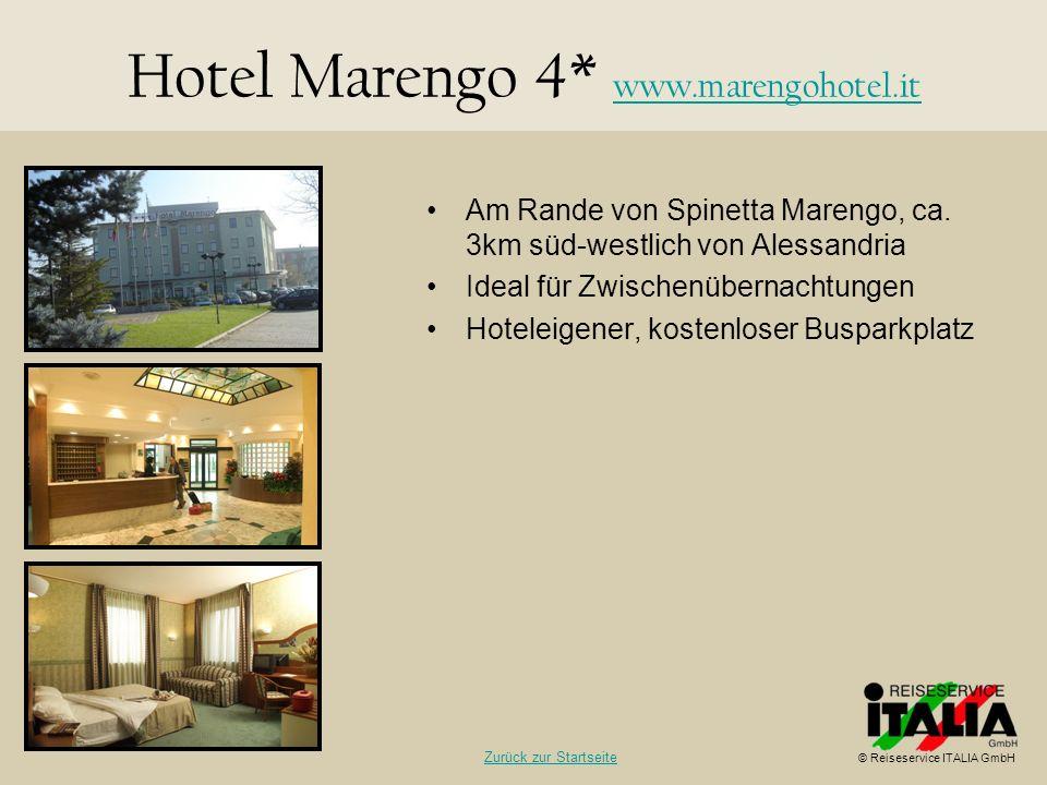 Hotel Marengo 4* www.marengohotel.it www.marengohotel.it Am Rande von Spinetta Marengo, ca. 3km süd-westlich von Alessandria Ideal für Zwischenübernac