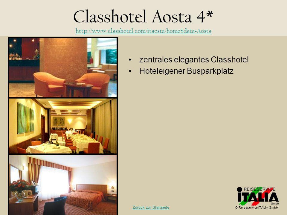 zentrales elegantes Classhotel Hoteleigener Busparkplatz Classhotel Aosta 4* http://www.classhotel.com/itaosta/home$data=Aosta http://www.classhotel.c