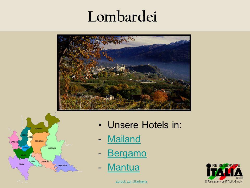 Lombardei Unsere Hotels in: -MailandMailand -BergamoBergamo -MantuaMantua © Reiseservice ITALIA GmbH Zurück zur Startseite