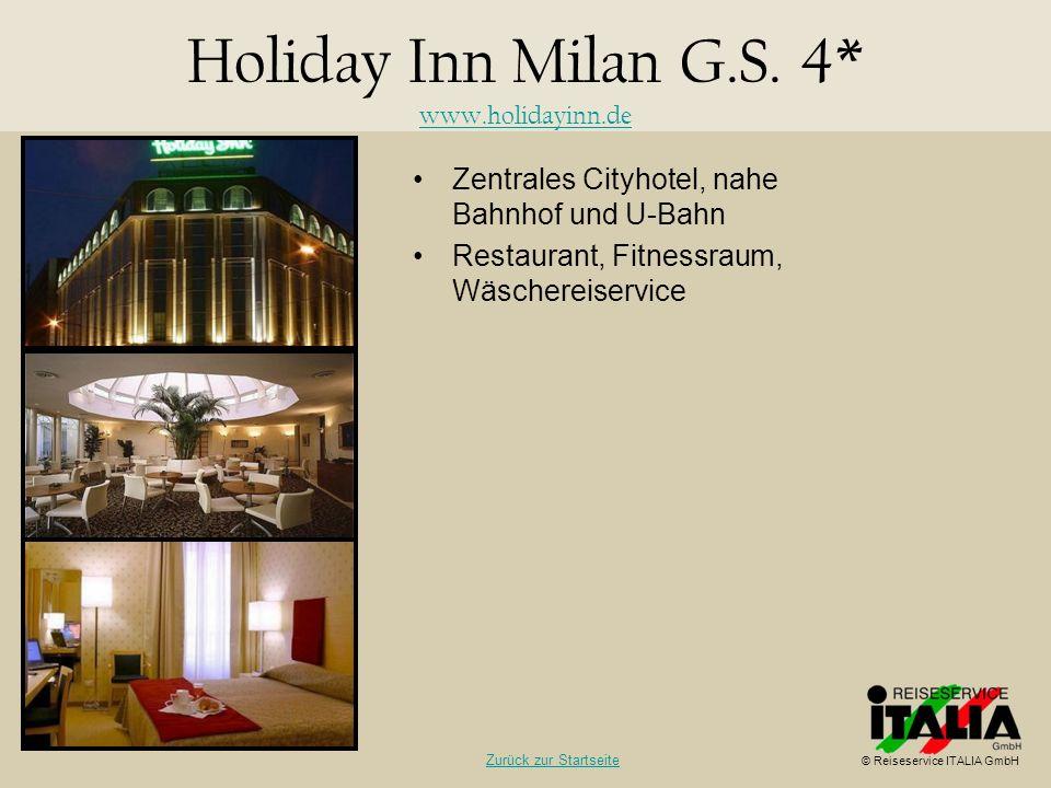 Zentrales Cityhotel, nahe Bahnhof und U-Bahn Restaurant, Fitnessraum, Wäschereiservice Holiday Inn Milan G.S. 4* www.holidayinn.de www.holidayinn.de ©