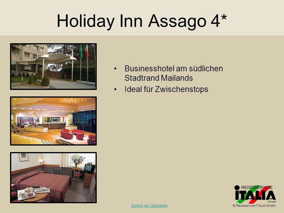 Holiday Inn Assago 4* Businesshotel am südlichen Stadtrand Mailands Ideal für Zwischenstops © Reiseservice ITALIA GmbH Zurück zur Startseite