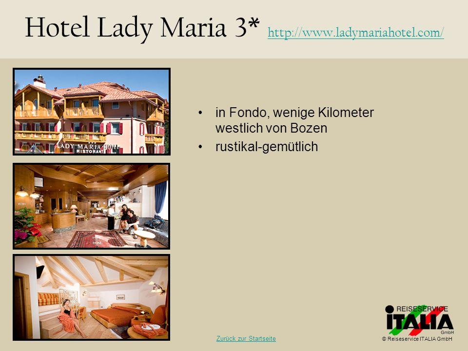 in Fondo, wenige Kilometer westlich von Bozen rustikal-gemütlich Hotel Lady Maria 3* http://www.ladymariahotel.com/ http://www.ladymariahotel.com/ © R